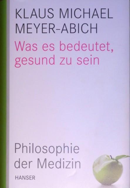 Buch_Meyer-Abich_Was_es_bedeutet_gesund_zu_sein