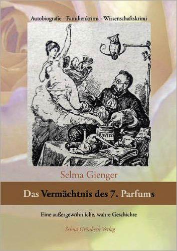Buch_Selma_Gienger_Das_Vermaechtnis_des_7._Parfums